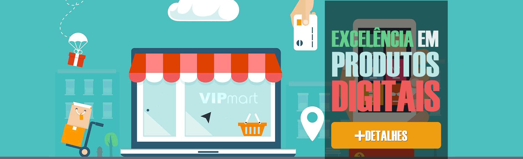 VipMart - Excelência em Produtos Digitais